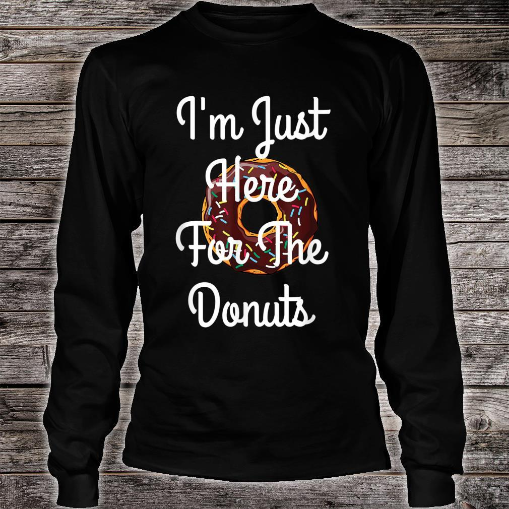 I'm Just Here For The Donuts Donuts Shirt long sleeved