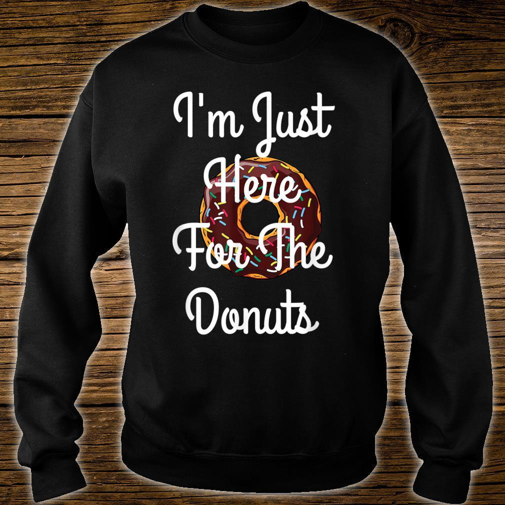 I'm Just Here For The Donuts Donuts Shirt sweater