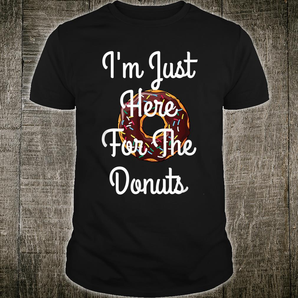 I'm Just Here For The Donuts Donuts Shirt