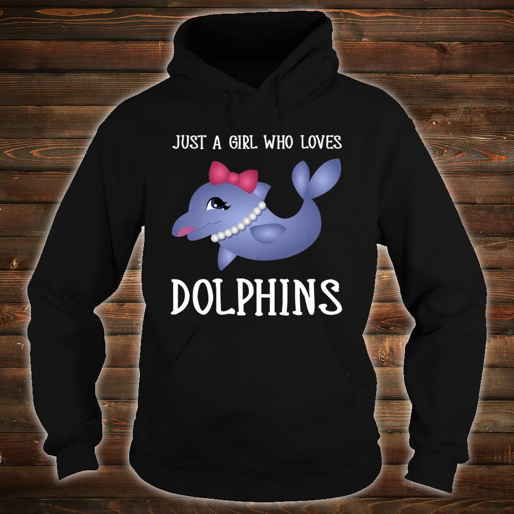 Just A Girl Who Loves Dolphins Cute Quote Saying Sweet Shirt hoodie