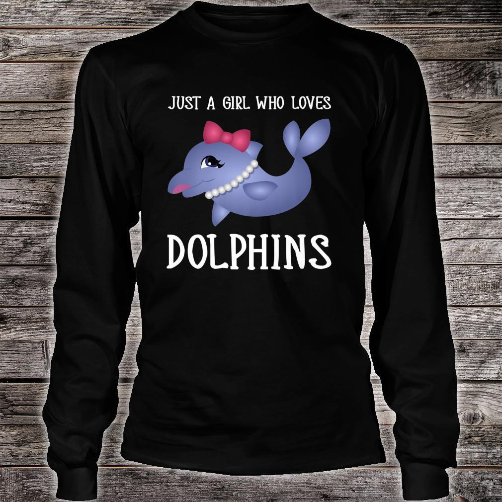 Just A Girl Who Loves Dolphins Cute Quote Saying Sweet Shirt long sleeved