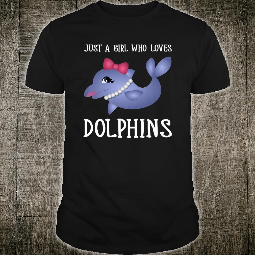 Just A Girl Who Loves Dolphins Cute Quote Saying Sweet Shirt