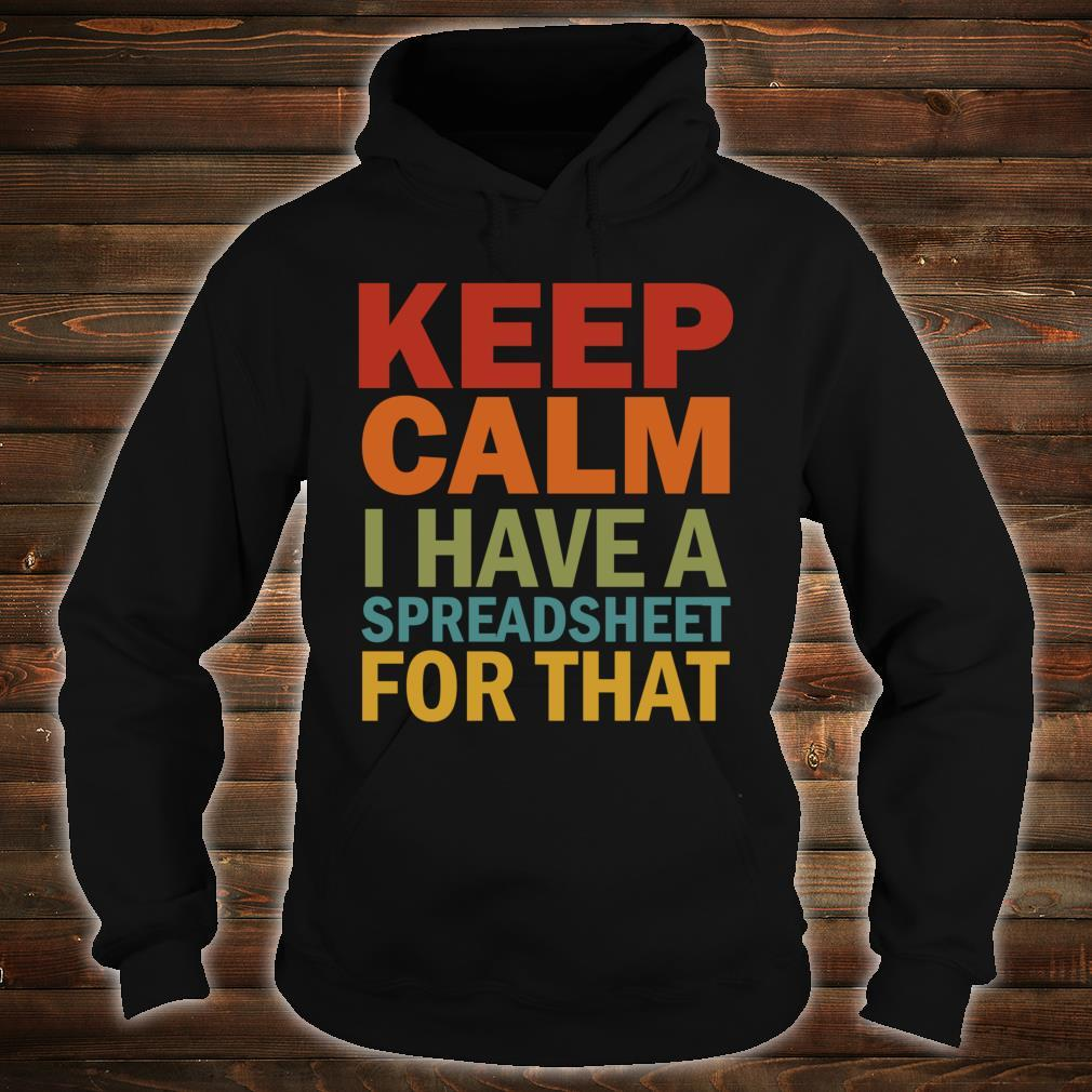 Keep Calm I Have A Spreadsheet For That Shirt hoodie