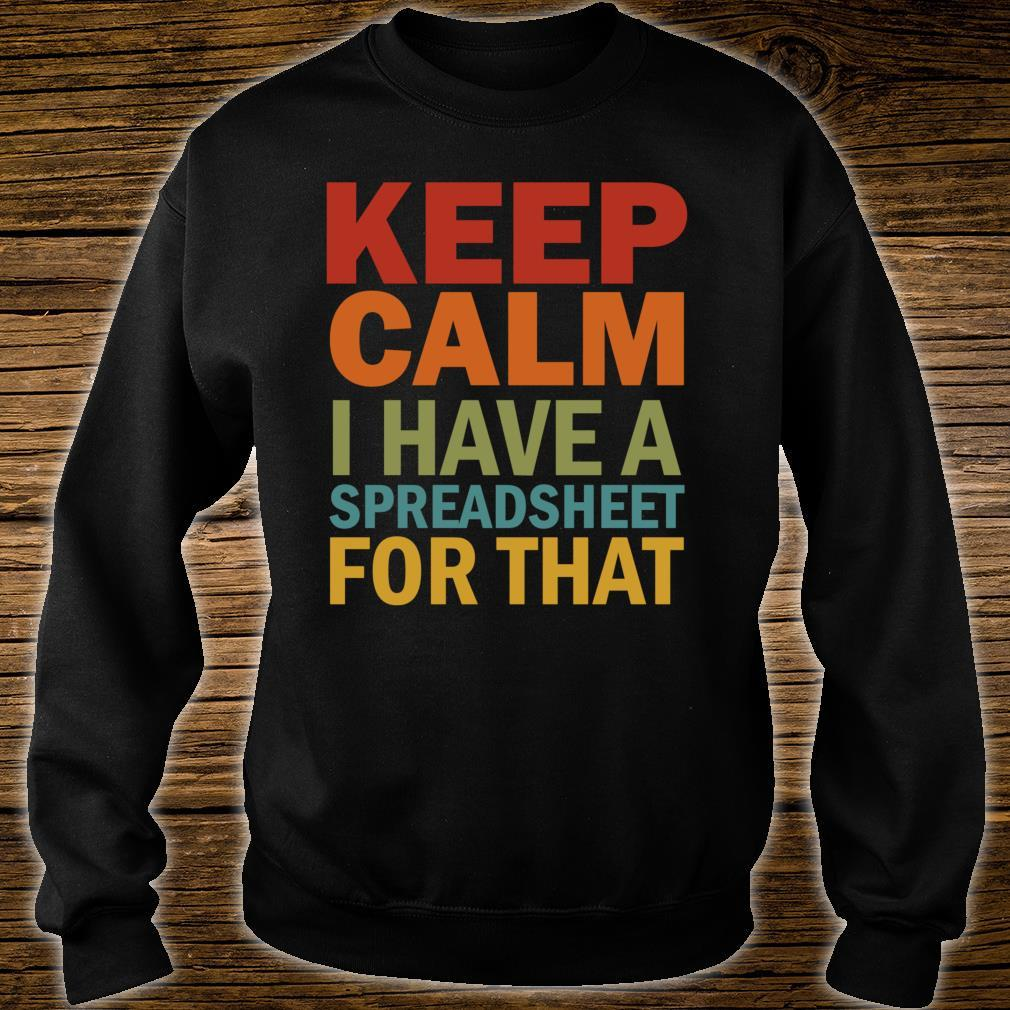 Keep Calm I Have A Spreadsheet For That Shirt sweater