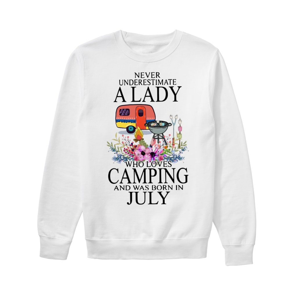 Never Underestimate A Lady Who Loves Camping And Was Born In July shirt sweater
