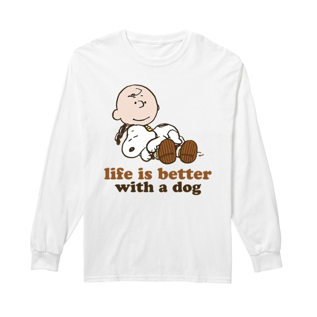Peanuts snoopy Life is better with a dog shirt long sleeved