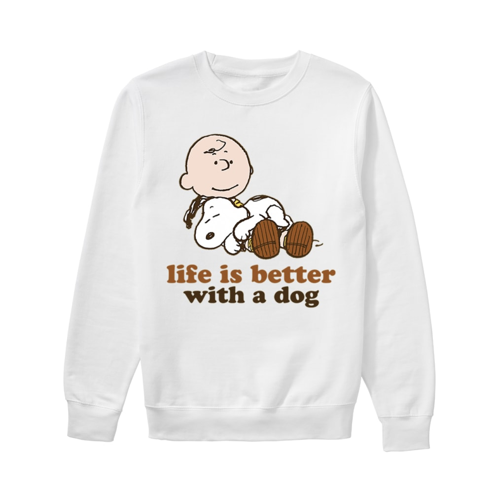 Peanuts snoopy Life is better with a dog shirt sweater