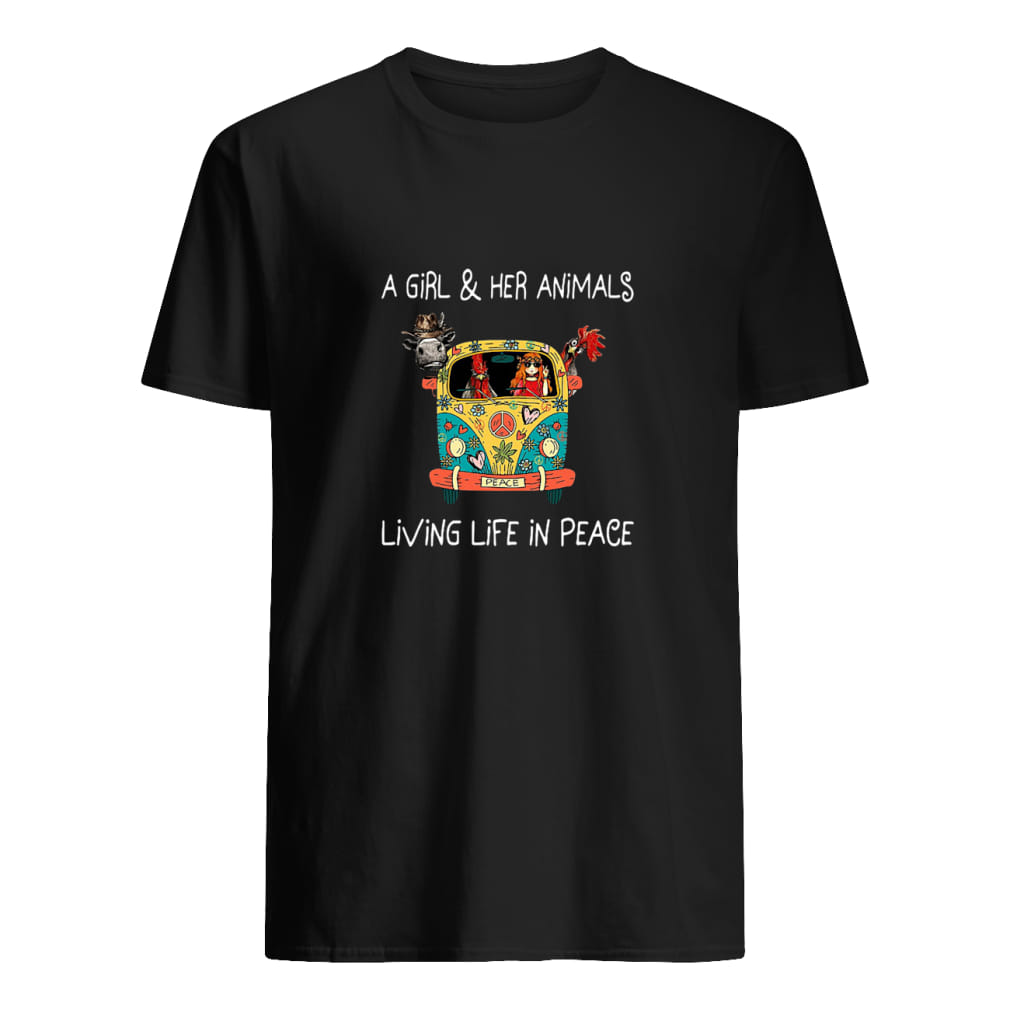 A girl and her annimals living life in peace shirt