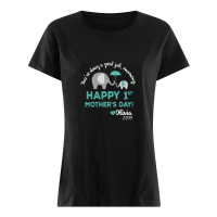 Elephant You're Doing A Great Job Mommy Happy 1st Mother's Day Shirt.jpg ladies tee