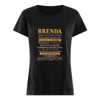 Brenda Completely Unexplainable Notices Everything But Will Not Say It shirt ladies tee