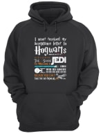 I never received my acceptance letter to hogwats shirt hoodie