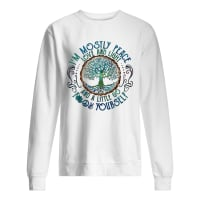 I'm mostly peace love and light and a little go fuck yourself shirt sweater