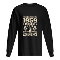 November 1959 I am not 60 I am 18 with 42 years of experience shirt long sleeved