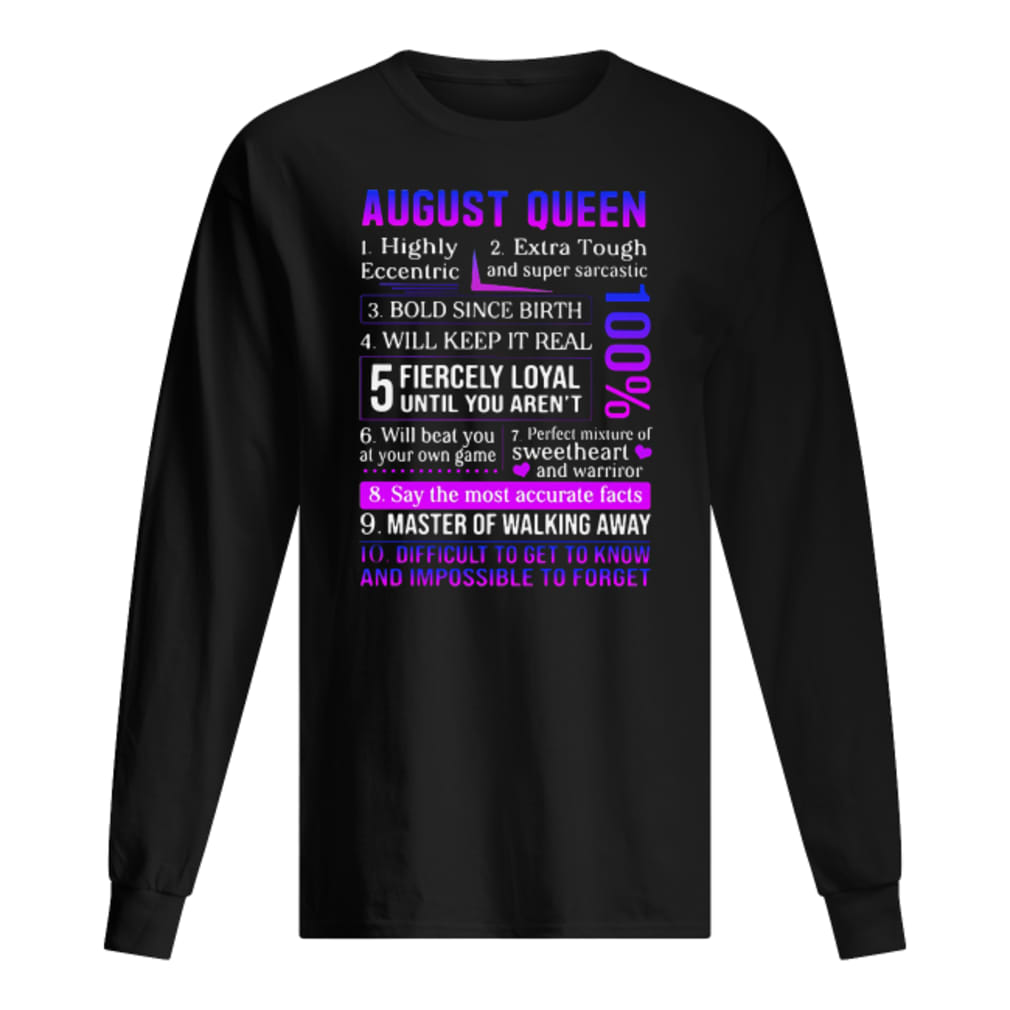 August Queen 1 highly eccentric 2 extra tough and super sarcastic 3 bold since birth shirt long sleeved