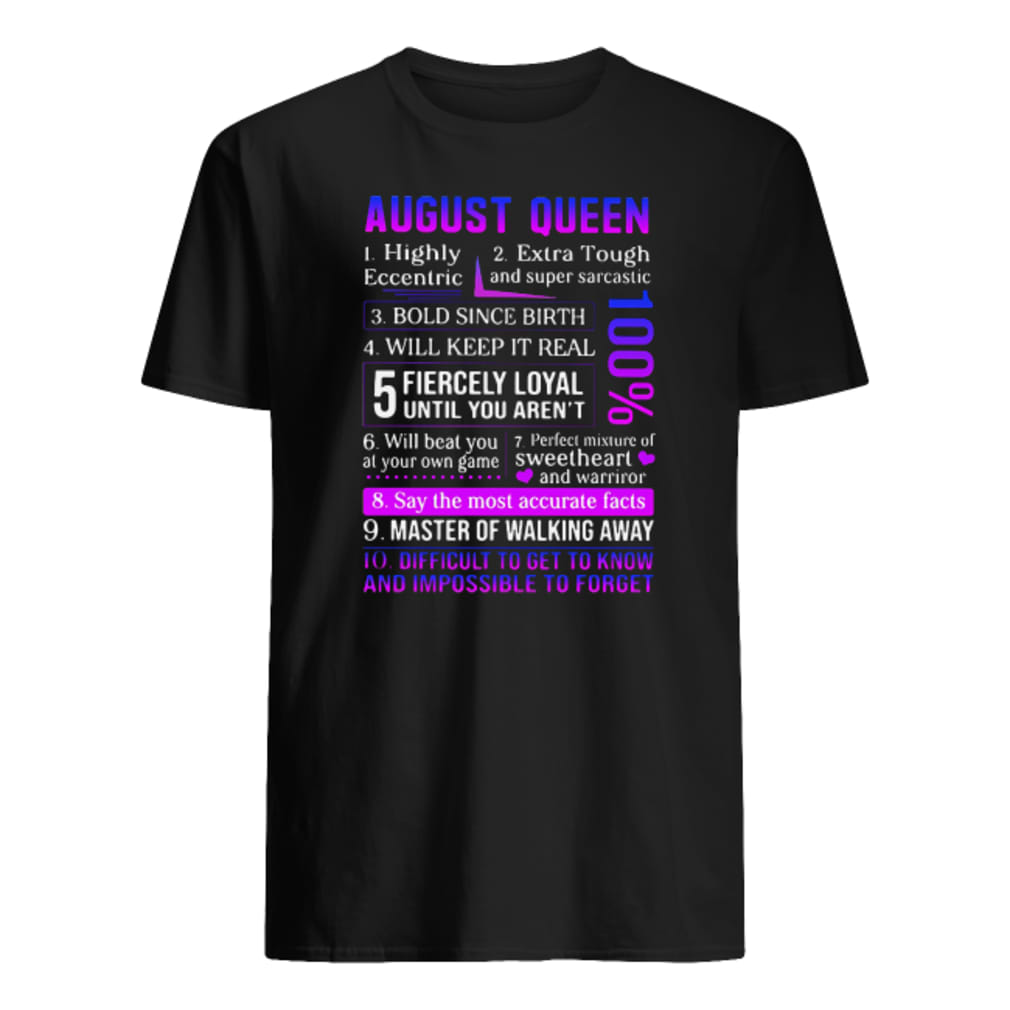 August Queen 1 highly eccentric 2 extra tough and super sarcastic 3 bold since birth shirt