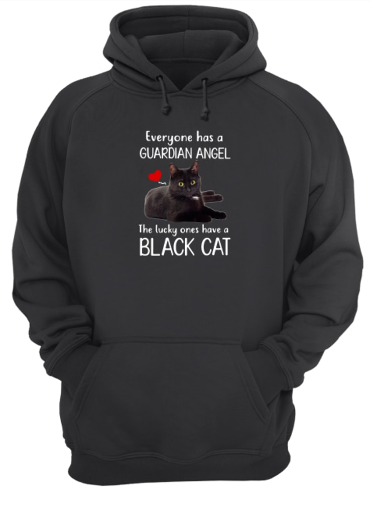 Everyone has a guardian angel the lucky ones have a black cat shirt hoodie