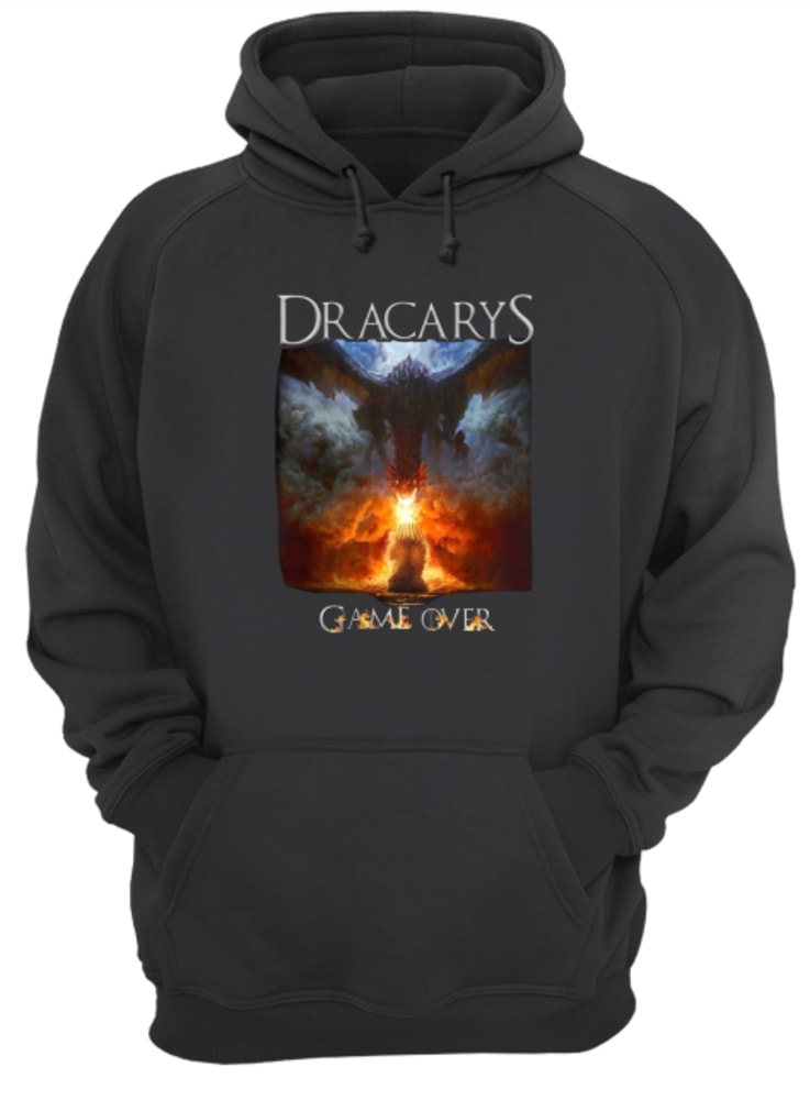 Game of thrones Dracarys game over shirt hoodie