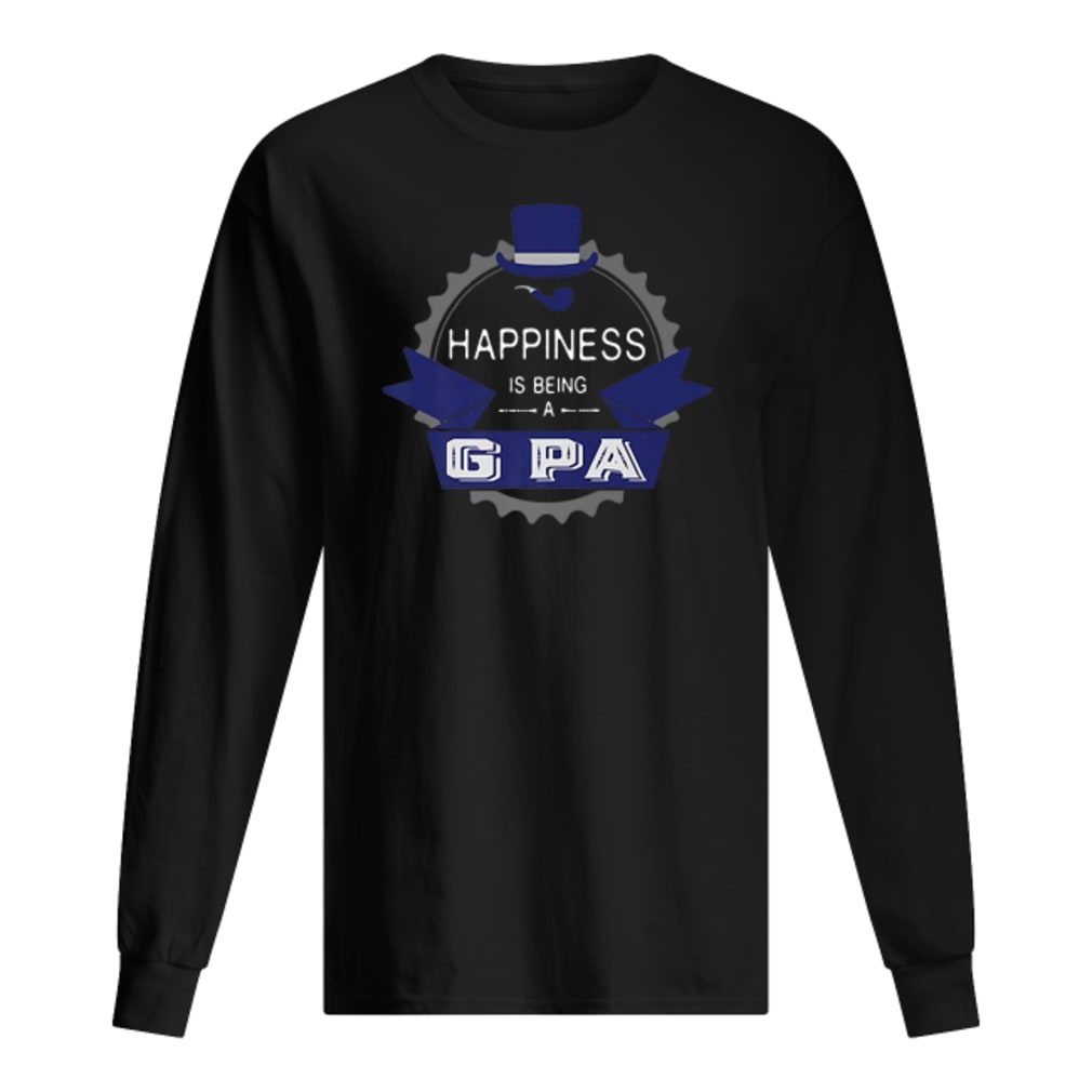Happiness is being a G Pa shirt long sleeved