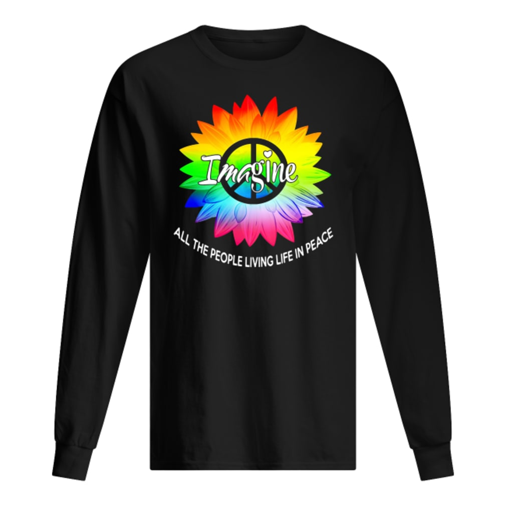 Image all the people living life in peace shirt Long sleeved