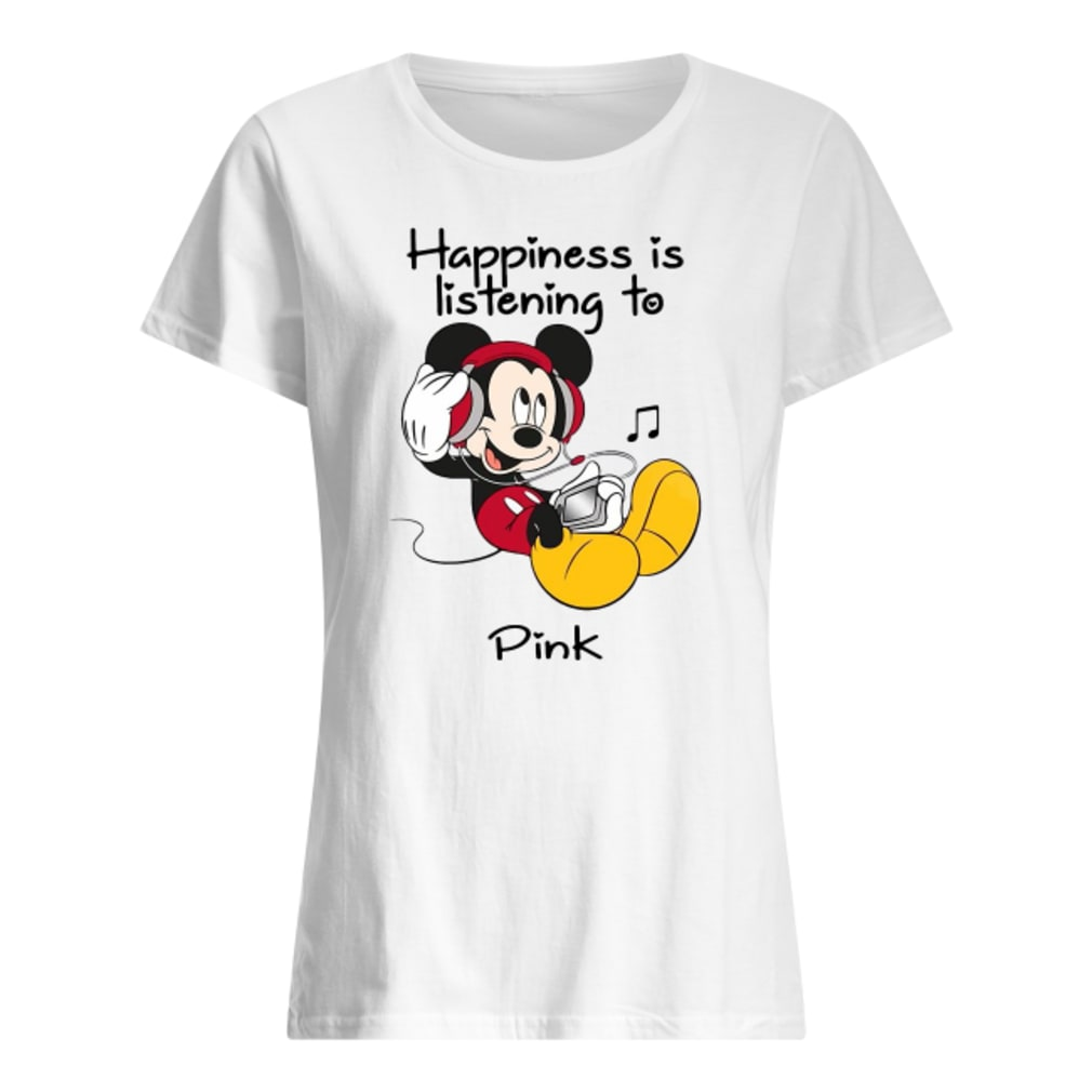 Mickey happiness is listening to Pink shirt ladies tee