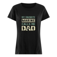 My favorite marine calls me dad shirt ladies tee