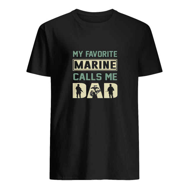 My favorite marine calls me dad shirt