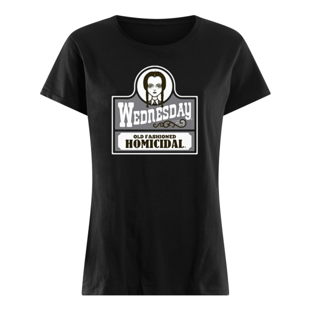 Wednesday old fashioned Homicidal shirt ladies tee