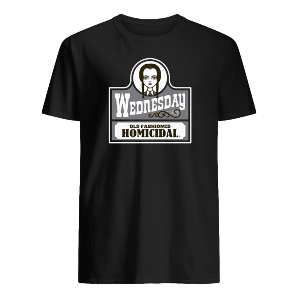 Wednesday old fashioned Homicidal shirt