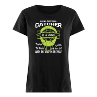 Behind every good catcher is a mom trying a photo to take of her kid shirt ladies tee