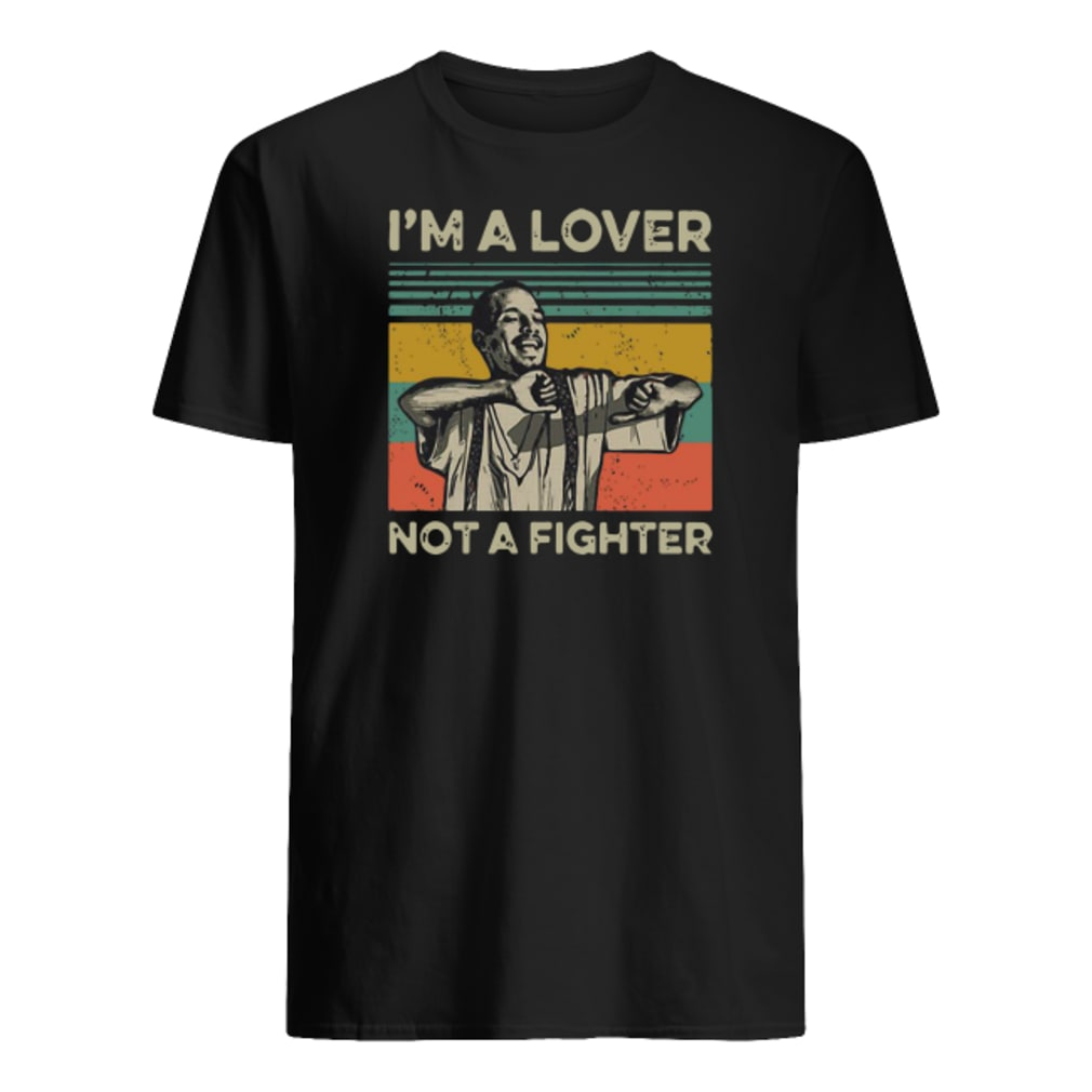 I'm a lover not a fighter vintage shirt
