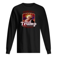 The best part of waking up is Donald Trump is president shirt long sleeved