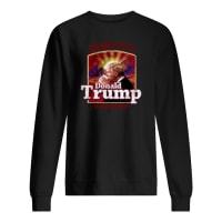 The best part of waking up is Donald Trump is president shirt sweater