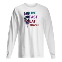 Watercolour fox live fast eat trash shirt long sleeved