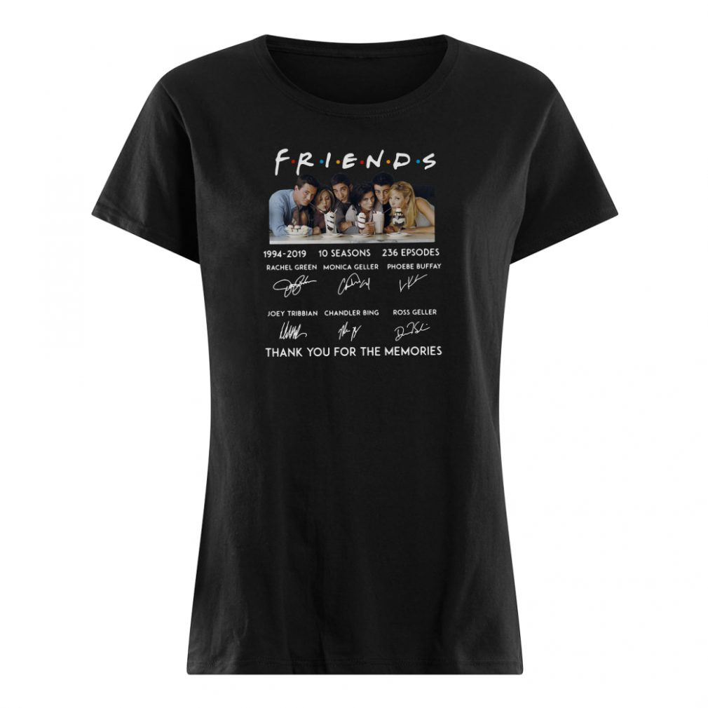 Friends 10 seasons 236 episodes anniversary 1994 2019 shirt ladies tee