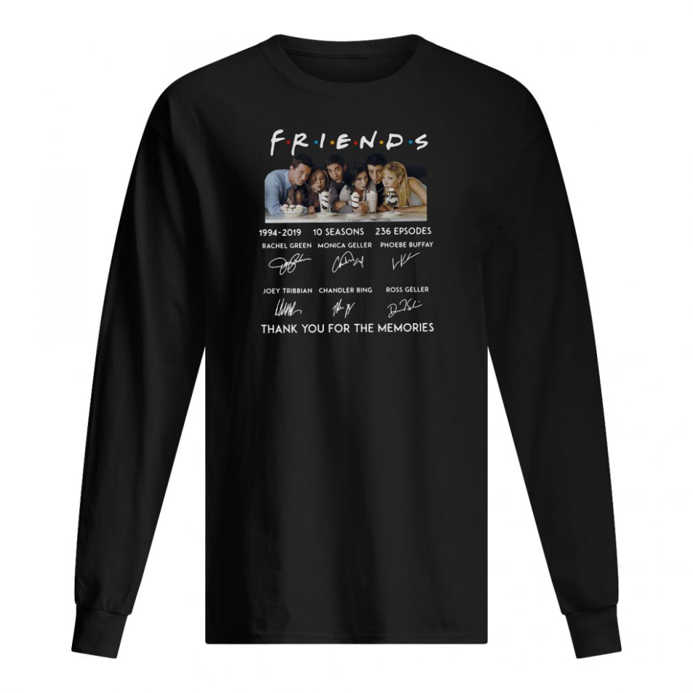 Friends 10 seasons 236 episodes anniversary 1994 2019 shirt long sleeved