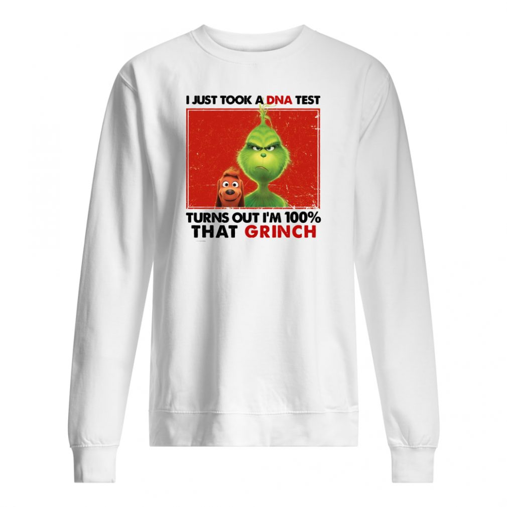 I just took a DNA test turns out i'm 100% that Grinch shirt sweater