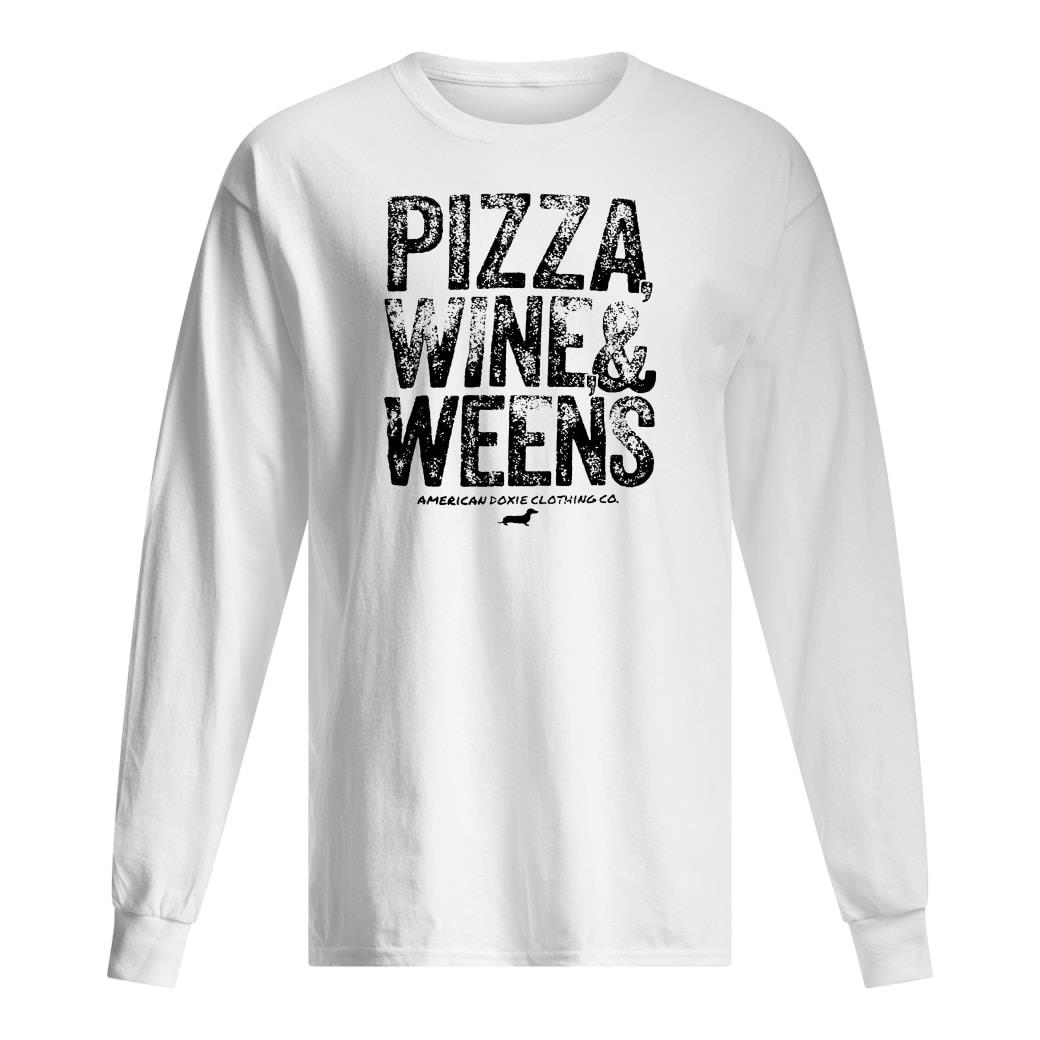 Pizza wine & weens shirt Long sleeved