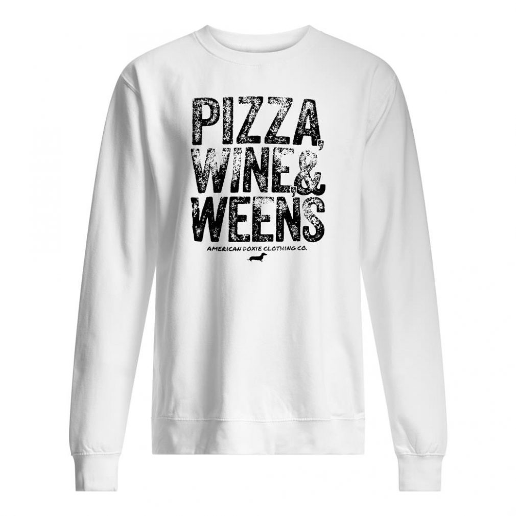 Pizza wine & weens shirt sweater