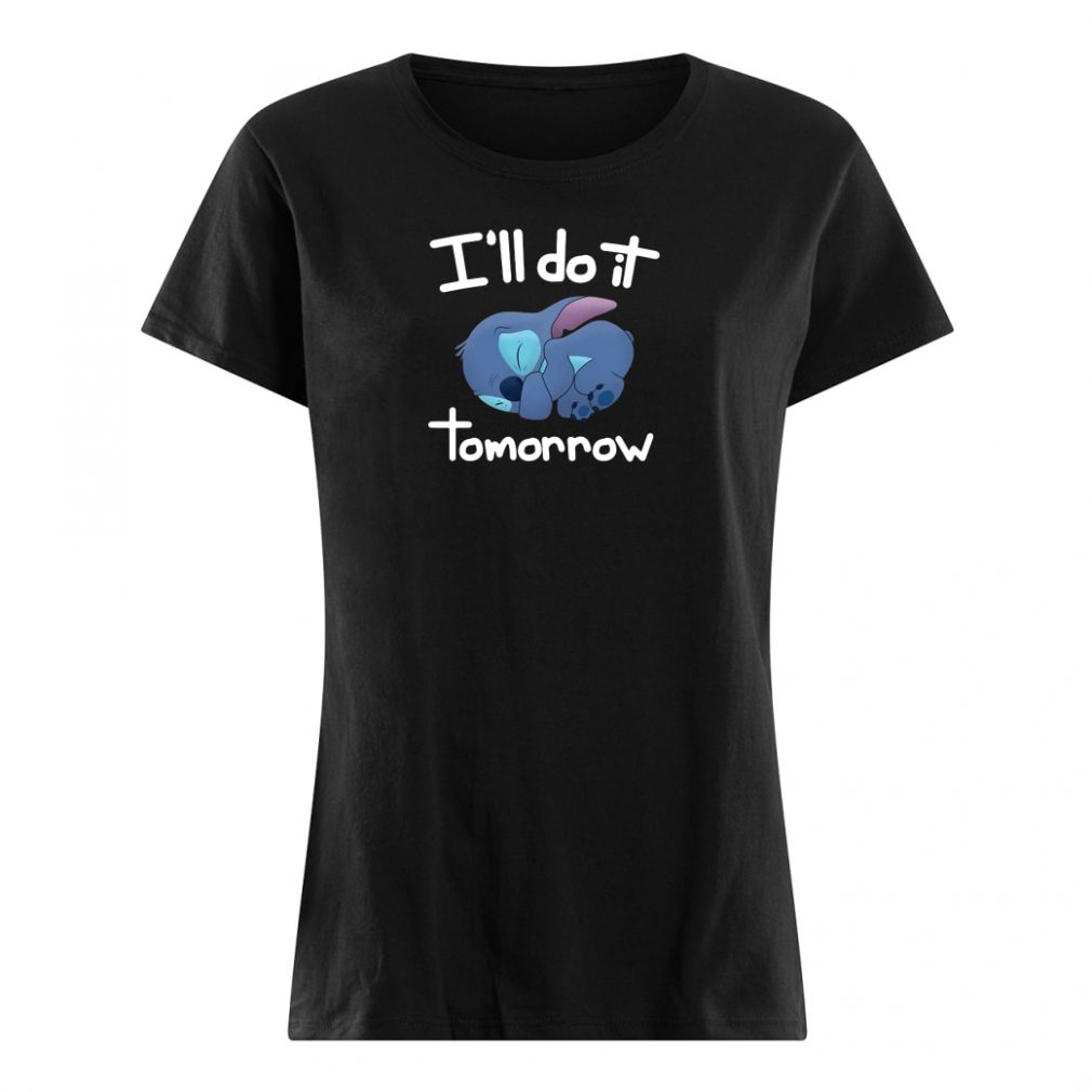 Stick i'll do it tomorrow shirt ladies tee