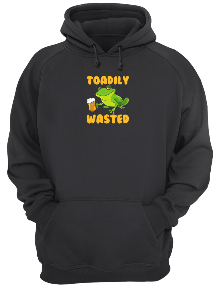 Toadily wasted shirt hoodie