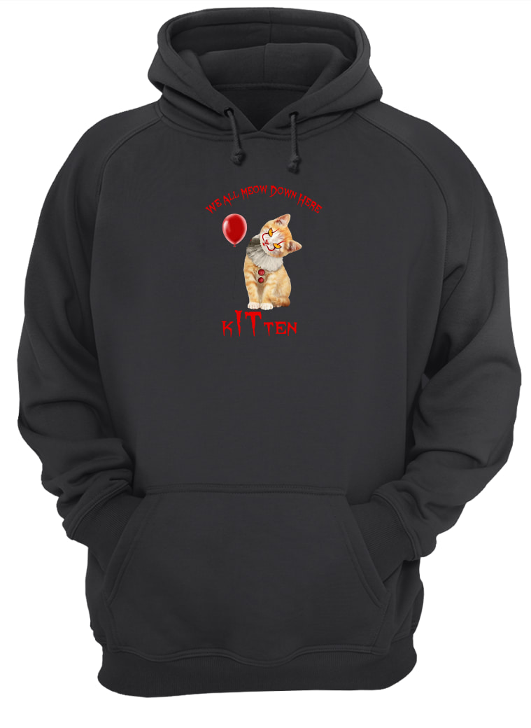 We all meow down here kitten shirt hoodie