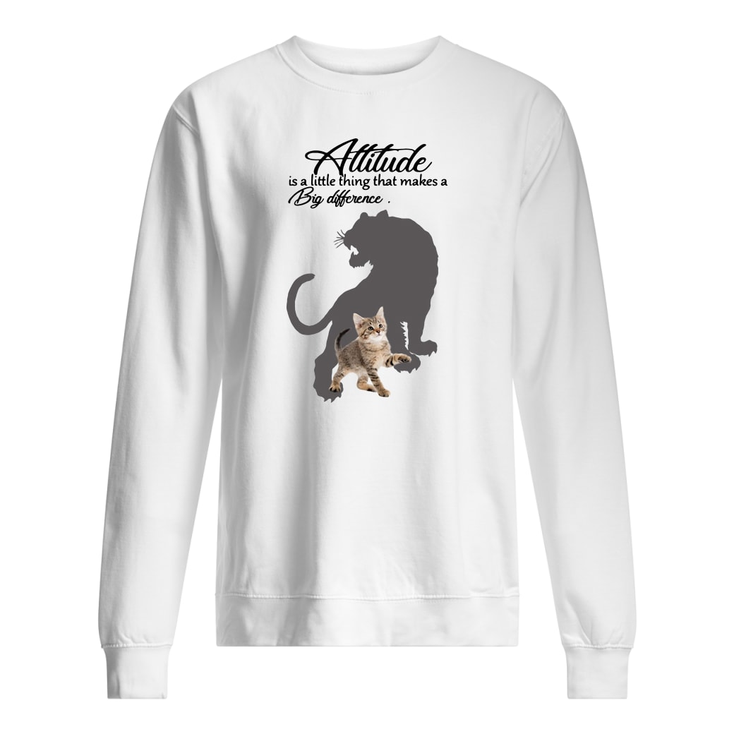 Attitude is a little thing that makes a big difference shirt sweater
