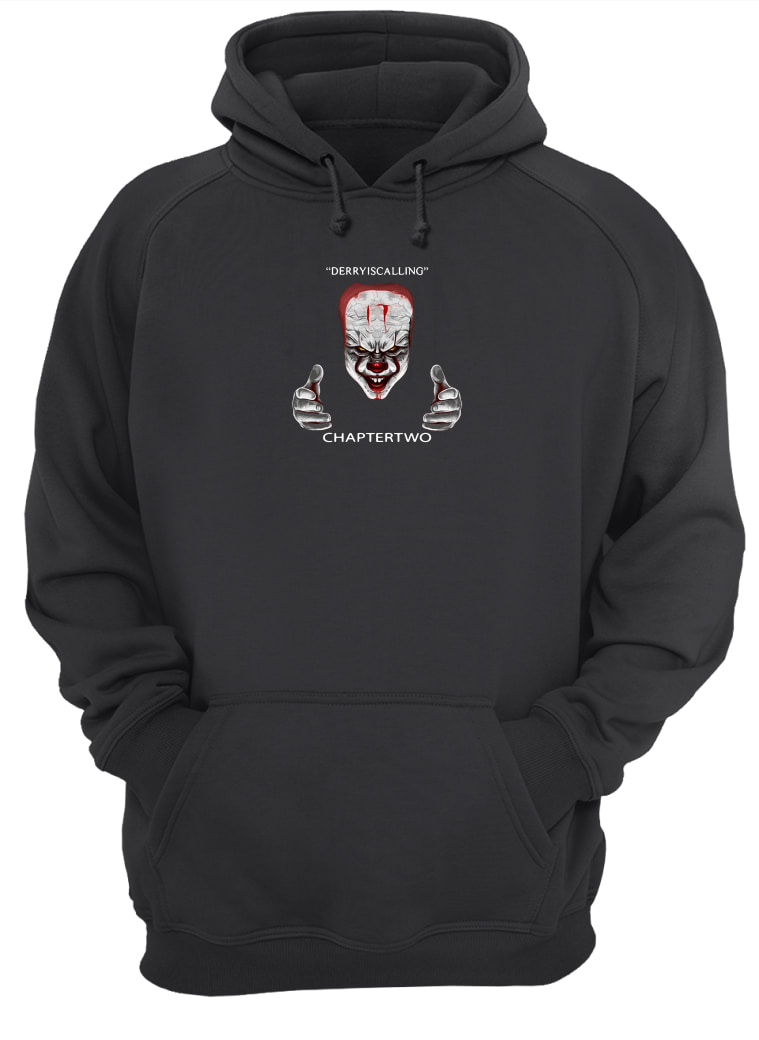 Derry is calling chapter two IT shirt hoodie