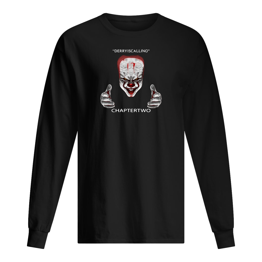 Derry is calling chapter two IT shirt Long sleeved
