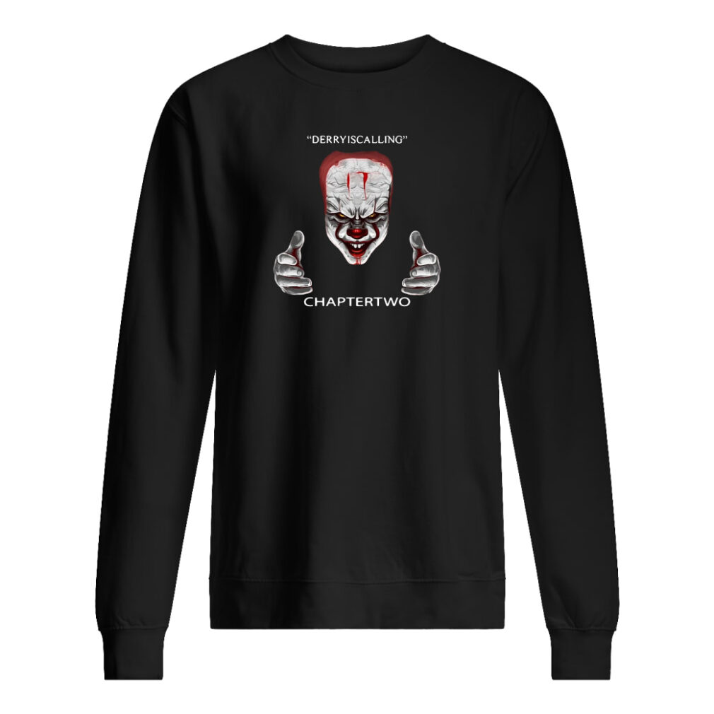 Derry is calling chapter two IT shirt sweater