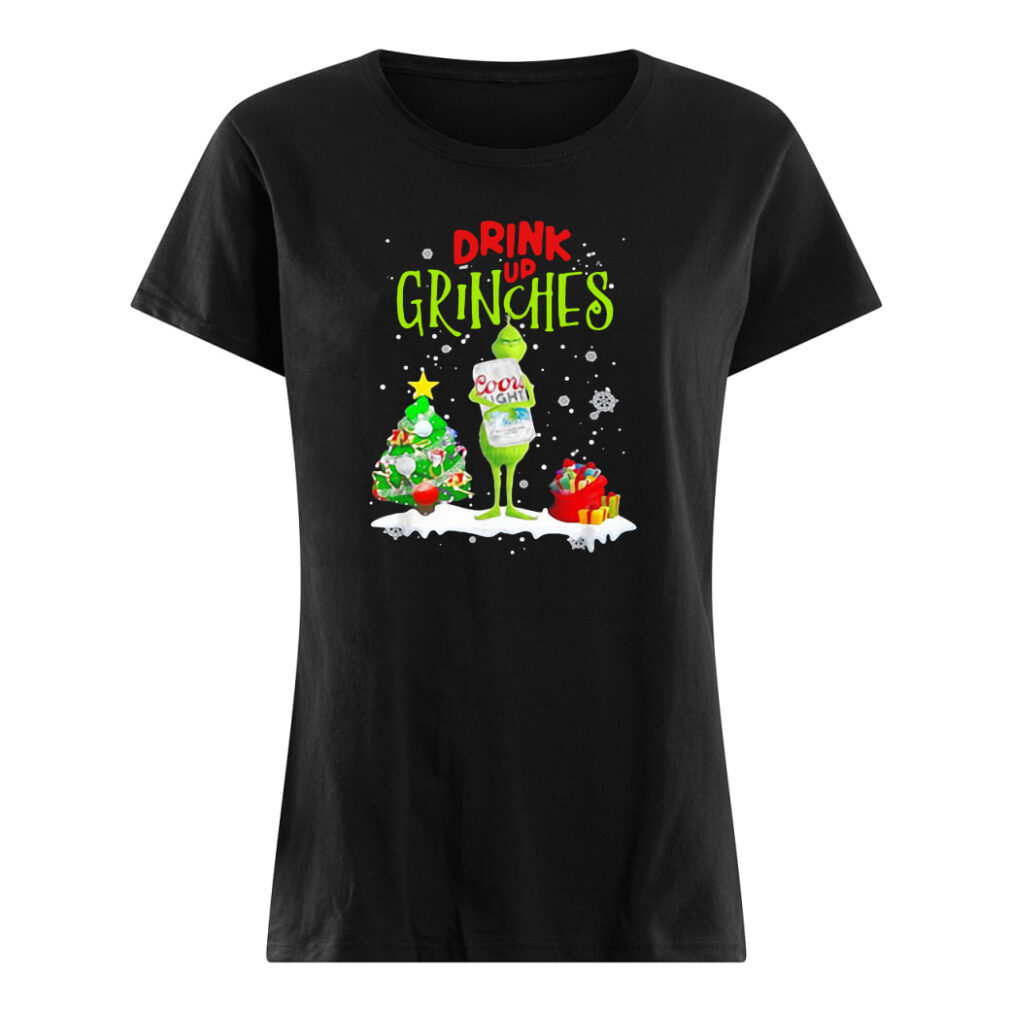 Drink up Grinches shirt ladies tee
