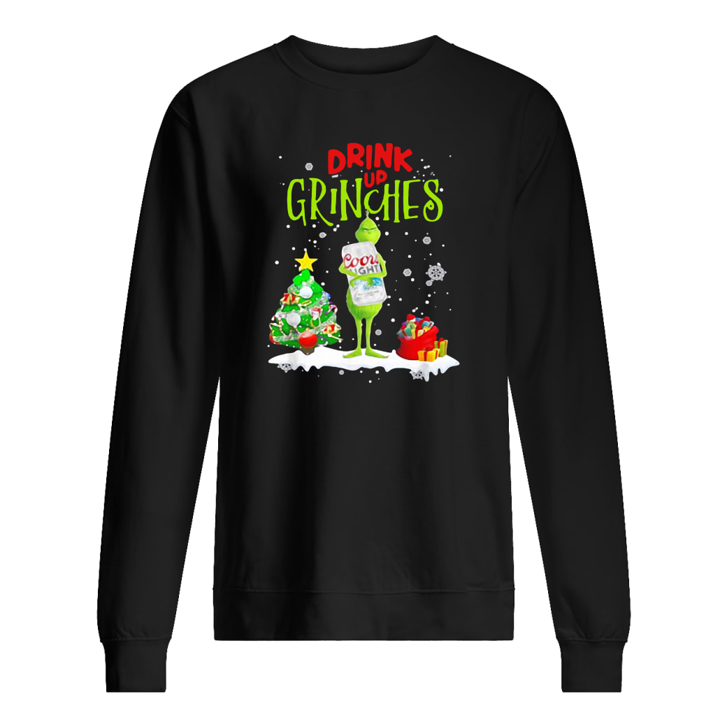 Drink up Grinches shirt sweater