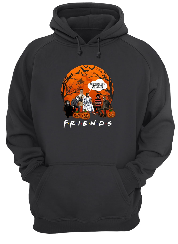 Friends tv show horror movie characters and Jesus and that's how I saved the halloween shirt hoodie