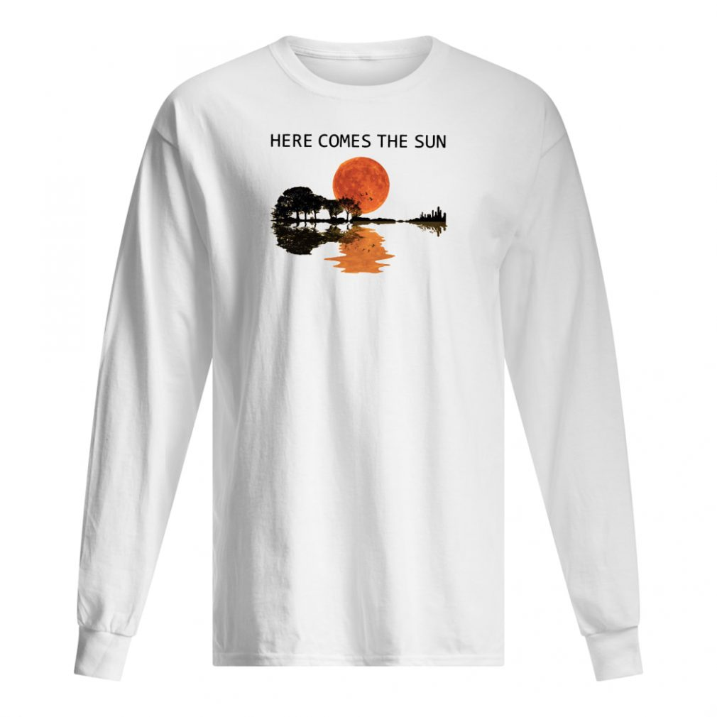 Here comes the sun shirt long sleeved