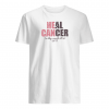 Heal cancer for nothing us impossible with God shirt